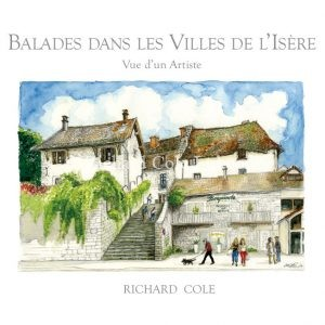 BALADES DANS LES VILLES DE L'ISÈRE. Vue d'un Artiste. French/English Edition.